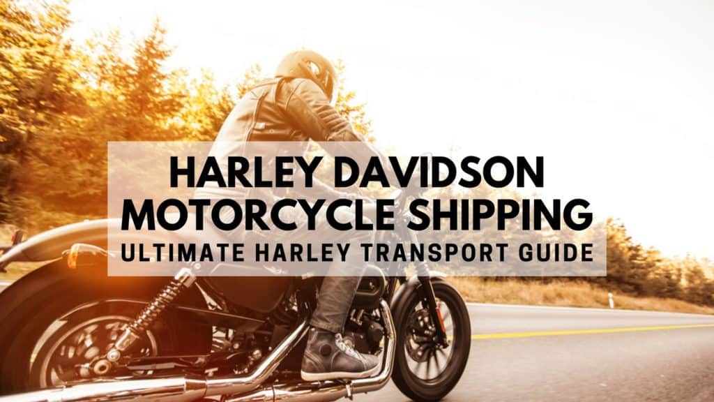 Harley Davidson Motorcycle Shipping - Ultimate Harley Transport Guide
