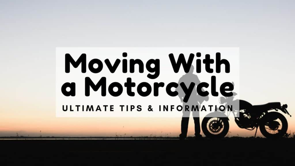 Moving with a Motorcycle - Ultimate Tips & Information